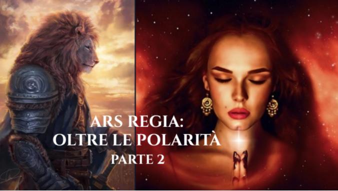 You are currently viewing L'ARS REGIA OLTRE LE POLARITA' – DAL VUOTO SI ERGE IL GUERRIERO (PARTE 2) – di Sara Surti